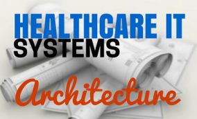 Healthcare IT Architecture and Healthcare IT Systems Configuration