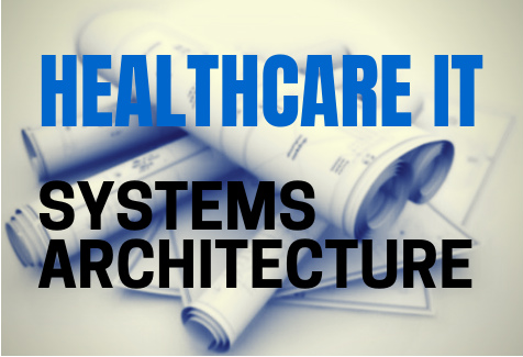healthcare IT architecture and healthcare IT systems