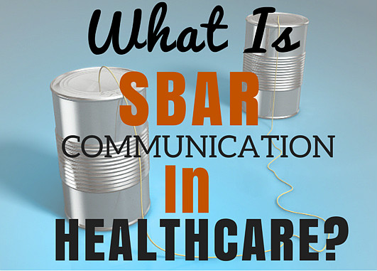 What Is SBAR Healthcare Clinical And IT Communication