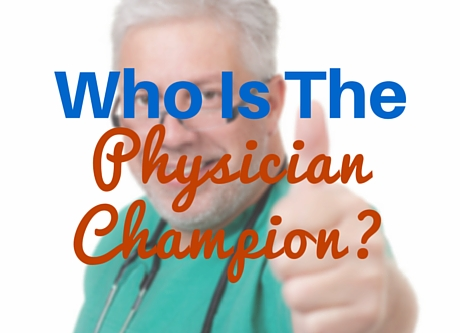 Who Is The Physician Champion?