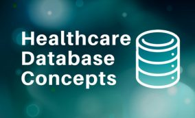 Healthcare Database Concepts – Databases In Healthcare